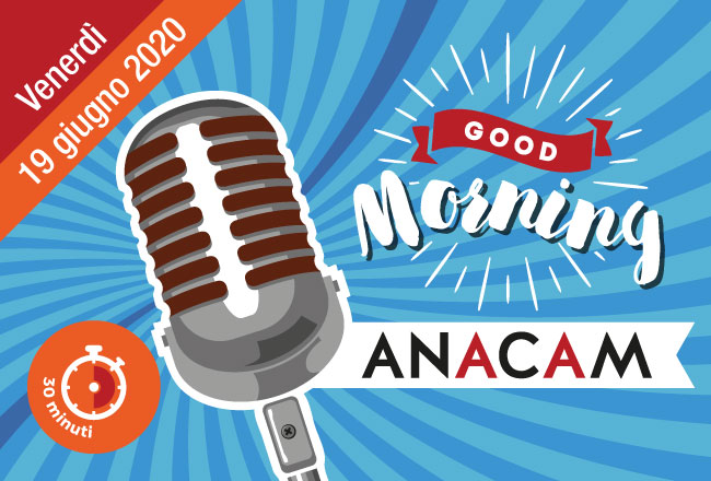 Il 19 giugno secondo appuntamento per Good Morning Anacam con AMC Instruments, SCHAEFER e TELESAN