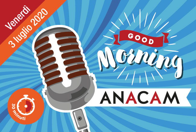 Good Morning Anacam del 3 luglio con DONATI, GEAT ELEVATORS e ICM